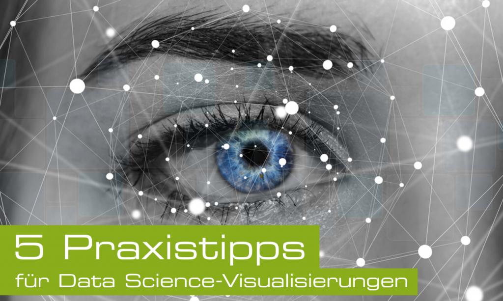 Praxistipps für Data Science-Visualisierungen