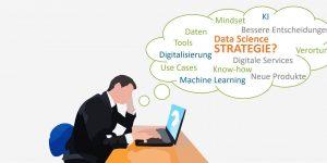 Suche nach der richtigen Data-Science-Strategie.
