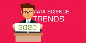 Data Science Trends 2020