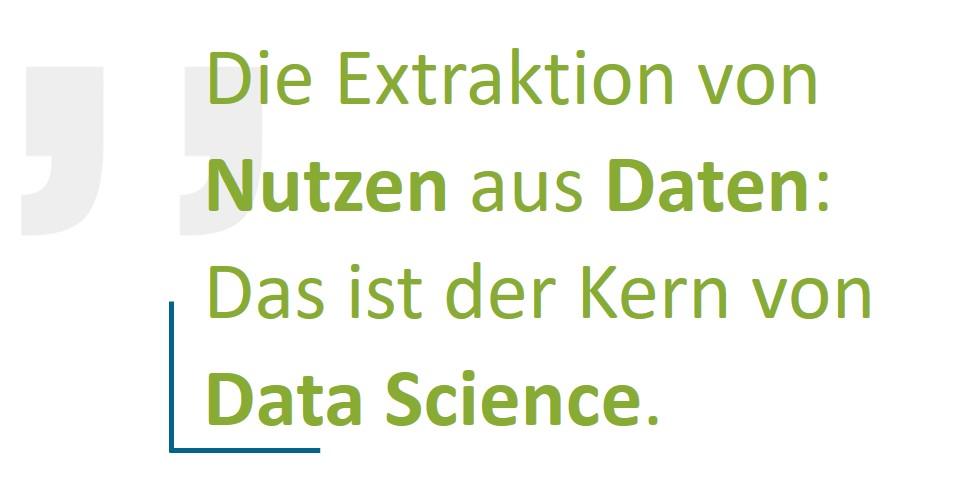 Defintion Data Science - Extraktion von Nutzen aus Daten.