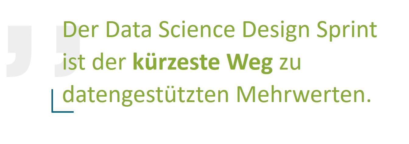 Der Data Science Design Sprint ist der kürzeste Weg zu datengestützten Mehrwerten.