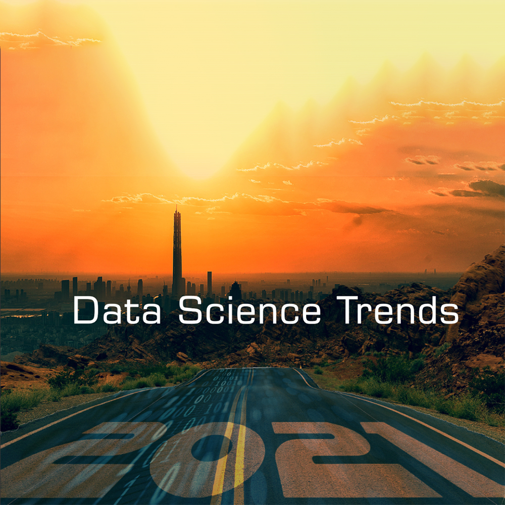 Data Science Trends 2021
